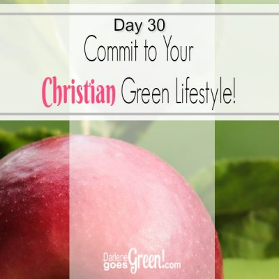 Go Green Commit To Your Christian Green Lifestyle